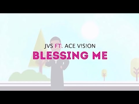 JVS Feat. ACE V!S!ON - Blessing Me (Official Lyric Visualiser)