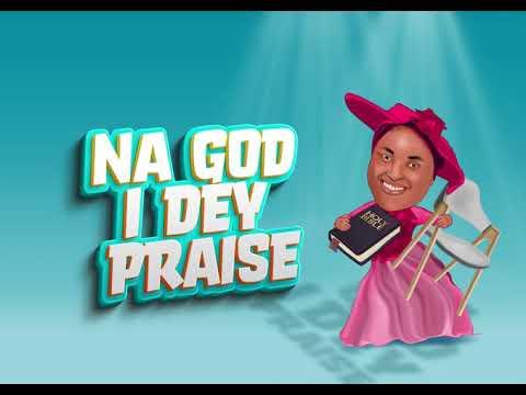 Chioma Jesus - Na God I Dey Praise (Lyrics Video)