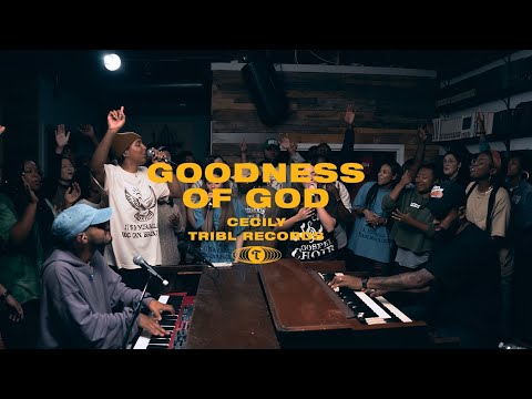 Goodness of God (feat. Cecily) - TRIBL