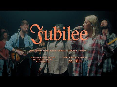 Jubilee (feat. Naomi Raine & Bryan & Katie Torwalt) - Maverick City   TRIBL