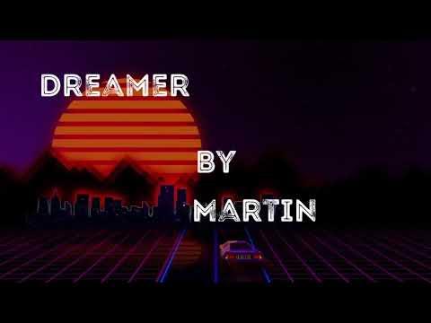 DREAMER (lyric Video) by Martin PK
