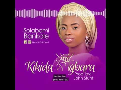 Kikida Agbara - Solabomi (official audio)