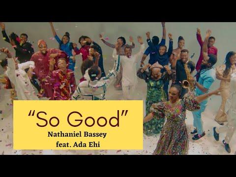 "Nathaniel Bassey ft Ada Ehi ""So Good"""