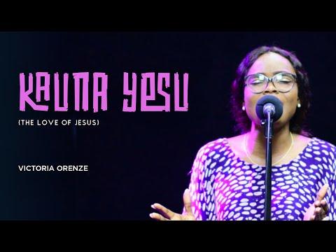 VICTORIA ORENZE - KAUNA YESU (THE LOVE OF JESUS)