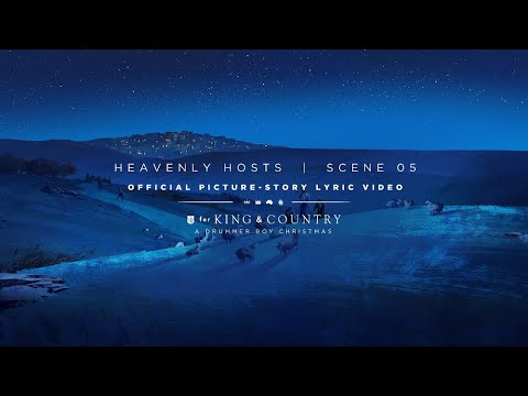 for KING & COUNTRY- Heavenly Hosts | Official Picture-Story Lyric Video | SCENE 05