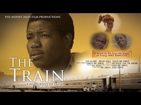 THE TRAIN   Full Movie    Based On a True story of MIKE BAMILOYE