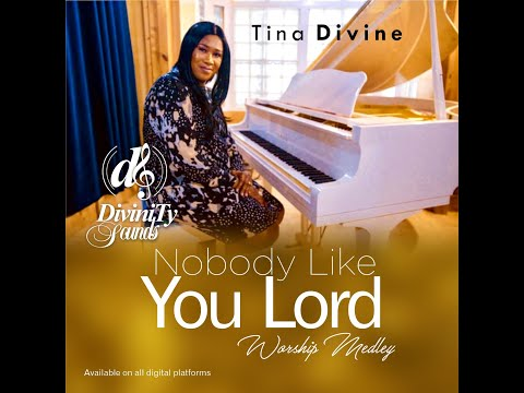 NOBODY LIKE YOU LORD worship medley/Miranda Curtis, Vashawn, Houghton. Act of worship by Tina Divine