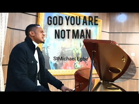GOD YOU ARE NOT MAN (VIDEO) by StMichael Egbe