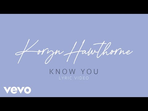 Koryn Hawthorne - Know You (Official Lyric Video)