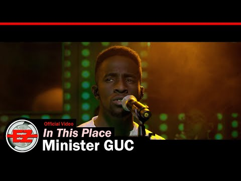 Minister GUC - In This Place (Official Video)