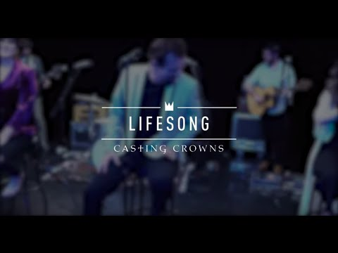 Casting Crowns - Lifesong (Live from YouTube Space New York)