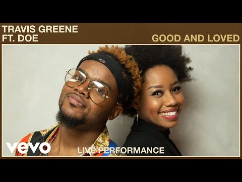 Travis Greene - Good and Loved (Live Performance) | Vevo ft. DOE