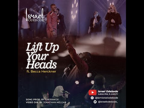 Israel Odebode - Lift Up Your Heads (ft. Becca Herckner) || Official Video