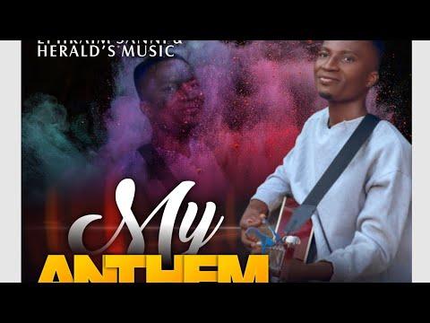 MY ANTHEM || EPHRAIM SANNI & HERALD'S MUSIC