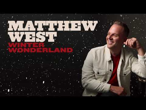 Matthew West - Winter Wonderland (Official Audio)