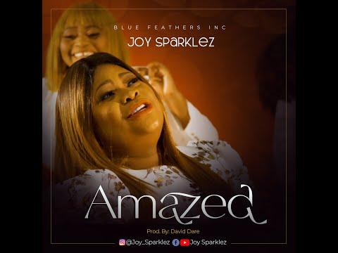 JOY SPARKLEZ AMAZED (OFICIAL VIDEO)