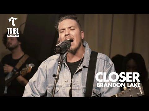 Closer (feat. Brandon Lake) - Maverick City   TRIBL