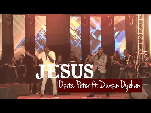 JESUS - Osita Peter ft Dunsin Oyekan (Official Music Video)