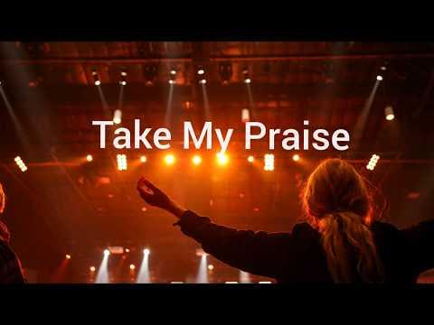 Faith Johnson - Take My Praise(Lyrics Video)
