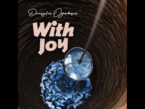 With Joy - Dunsin Oyekan