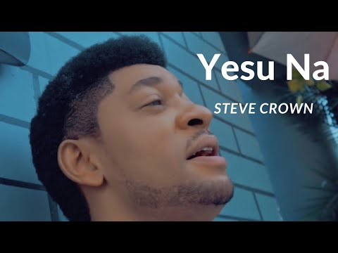 STEVE CROWN - YESU NA (The Official Video)