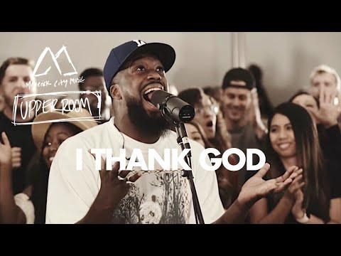 I Thank God - Maverick City Music x UPPERROOM