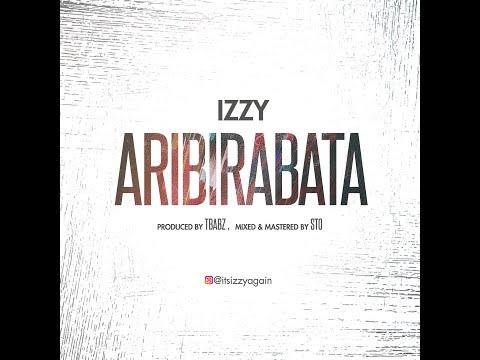 IZZY (Israel Odebode) - ARIBIRABATA (lyric video)