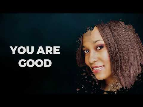 You are good Lyrics - Tsitsi Audrey