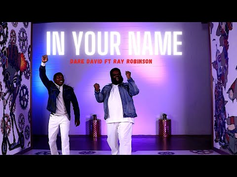 In Your Name - Dare David ft Ray Robinson