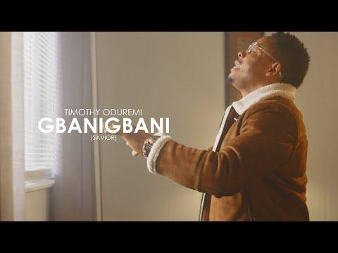 Gbanigbani (Savior) // Timothy Oduremi