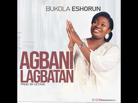 Agbanilagbatan - Bukola Eshorun   New Single
