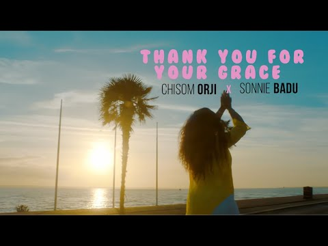 CHISOM ORJI Feat. SONNIE BADU - Thank You For Your Grace
