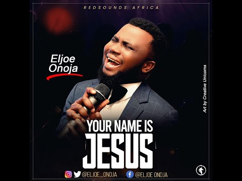 Your Name is Jesus_ELjoe Onoja (Video)