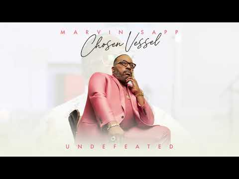 Marvin Sapp - Undefeated (Official Audio)