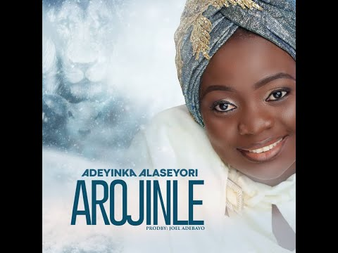 Adeyinka Alaseyori- Arojinle