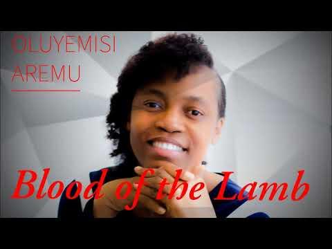 Oluyemisi (Abimbola) Aremu - Blood of the Lamb