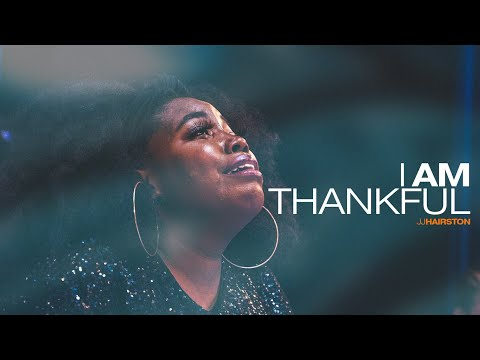 I Am Thankful Official Video | JJ Hairston feat. Chris House