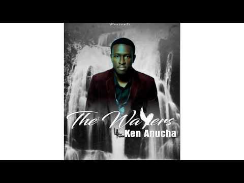 Ken Anucha - The Waters