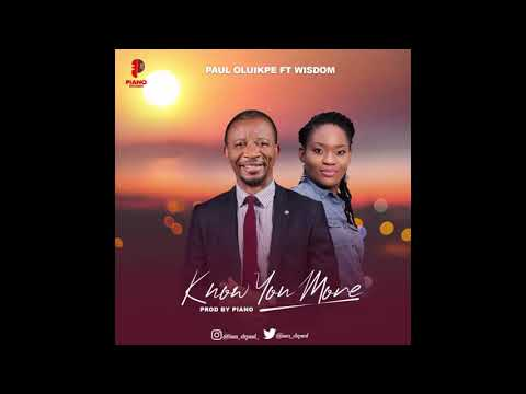 Know You More-Dr. Paul ft Wisdom