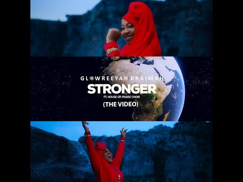 Glowreeyah Braimah - Stronger ft House of Praise Choir