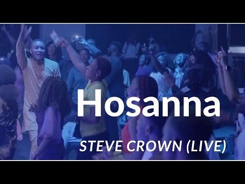 Steve Crown - Hosanna Live (Official Video)