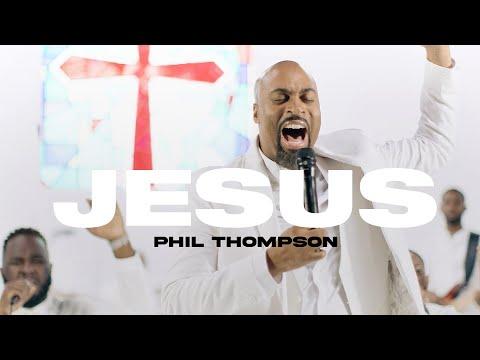 Jesus - Phil Thompson (Official Live Video)