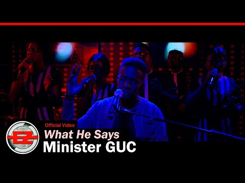 Minister GUC - What He Says (Official Video)