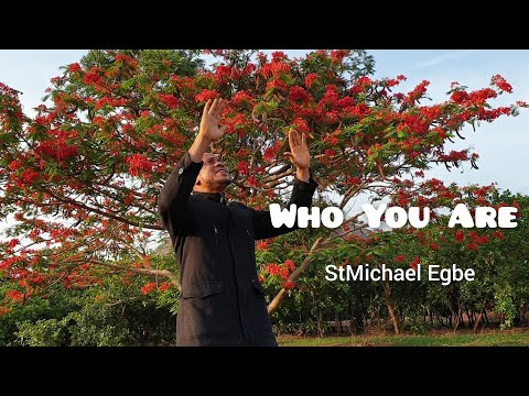 Who You Are   video   StMichael Egbe