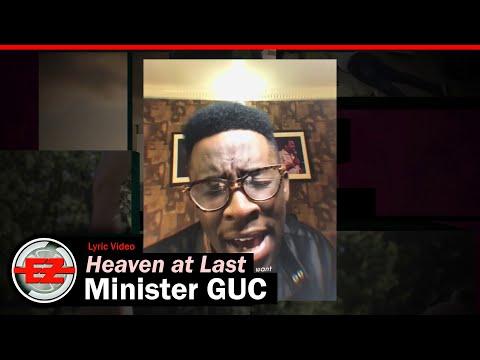Minister GUC - Heaven At Last (Lyric Video)