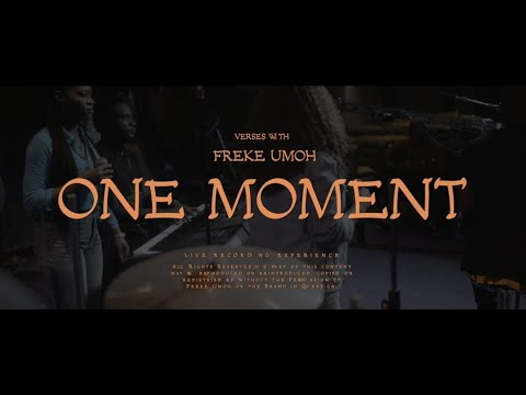 ONE MOMENT by FREKE UMOH (OFFICIAL)