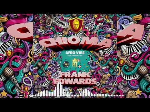 CHIOMA AFRO (AUDIO) - FRANK EDWARDS