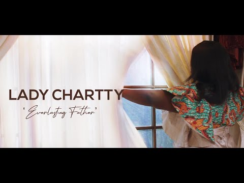 Lady Chartty - Everlasting Father (African Praise ) Official Video
