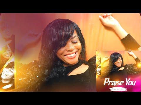Deborah Uwasi: Praise You [OFFICIAL VIDEO]