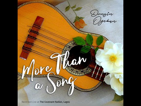 MORE THAN A SONG - Dunsin Oyekan